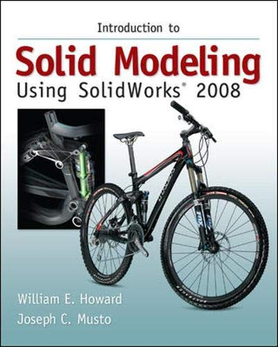 9780077221386: Introduction to Solid Modeling Using SolidWorks 2008 with SolidWorks Student Design Kit (McGraw-Hill Graphics)