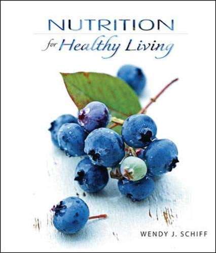 Nutrition for Healthy Living: Wendy J. Schiff
