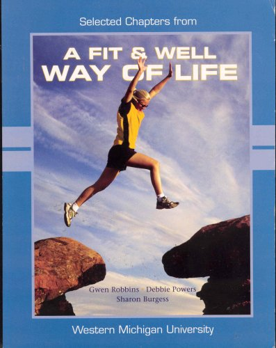 9780077225360: Selected Chapters From a Fit & Well Way of Life with Addition Material From a Wellness Way of Life - Western Michigan University