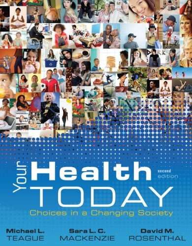 Your Health Today: Choices in a Changing: Michael Teague, Sara