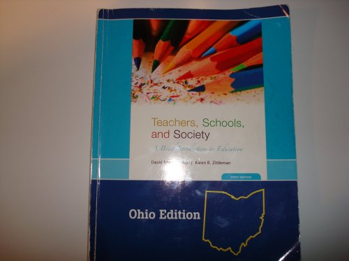 Teachers, Schools, and Society: A Brief Introduction to Education Ohio Edition: David Miller Sadker...