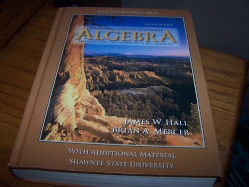 Beginning and Intermediate Algebra - With Additional: James W. Hall