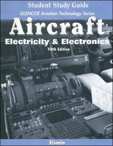 9780077231521: Aircraft: Electricity & Electronics with Student Study Guide (Glencoe Aviation Techology)