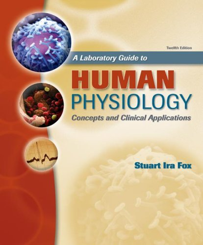 9780077231620: A Laboratory Guide to Human Physiology, Concepts and Clinical Applications