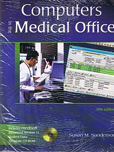 9780077232245: Computers in the Medical Office, 5th Edition, with Student Data with Medisoft Advanced Version 11 Student Data Template CD-ROM, and USB Thumb Drive