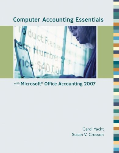 Computer Accounting Essentials with Microsoft Office Accounting: Yacht, Carol, Crosson,