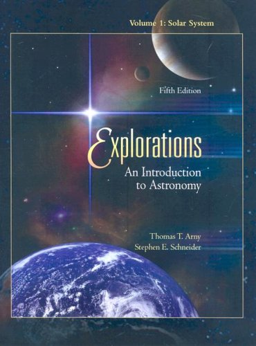 9780077234072: Explorations: An Introduction to Astronomy, Volume 1 (Solar System) with Starry Night Pro DVD, version 5.0