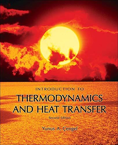Introduction to Thermodynamics and Heat Transfer +: Cengel, Yunus