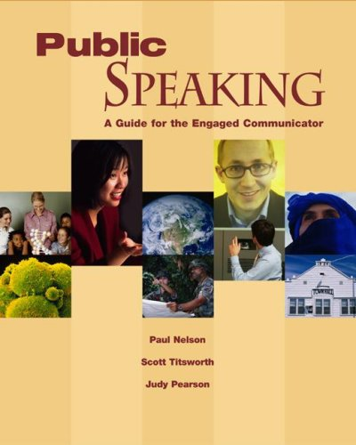Public Speaking: A Guide for the Engaged: Paul E Nelson,