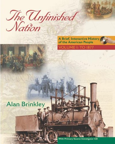 9780077240677: The Unfinished Nation: A Brief, Interactive History of the American People (with Primary Source Investigator CD)