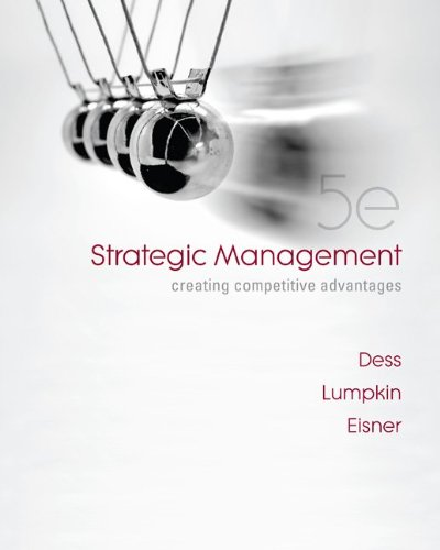 Strategic Management : Creating Competitive Advantages: Alan Eisner; G.