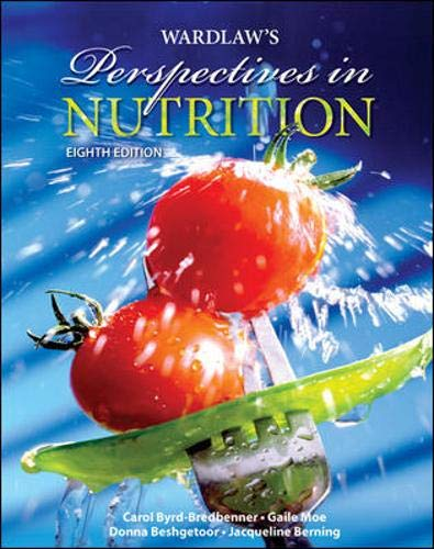 Wardlaw's Perspectives in Nutrition 9780077263201 Perspectives in Nutrition, 8th edition, is an introductory nutrition text appropriate for nutrition and science majors, as well as mixed