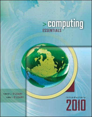 Computing Essentials 2010 Introductory Edition: Timothy O'Leary, Linda