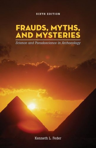 9780077274030: Frauds, Myths, and Mysteries: Science and Pseudoscience in Archaeology
