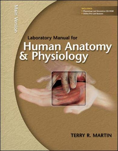 Laboratory Manual for Human Anatomy & Physiology: Terry Martin