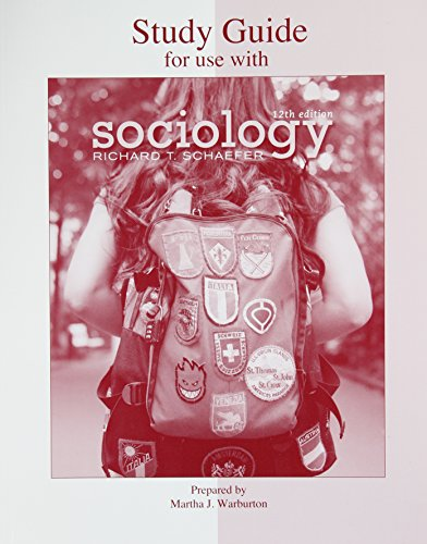 Student Study Guide for use with Sociology 12/e (0077275756) by Richard T. Schaefer