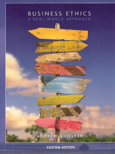 9780077280574: ACP Business Ethics a Real World Approach Custom Edition by Andrew Ghillyer (2008-05-03)