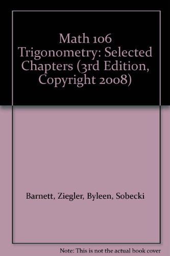 9780077282042: Math 106 Trigonometry: Selected Chapters (3rd Edition, Copyright 2008)