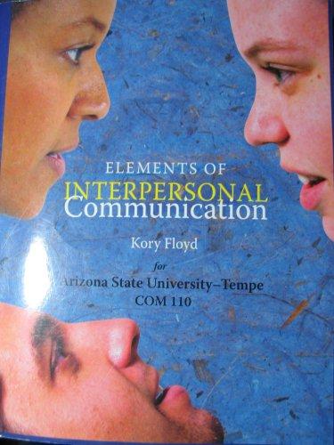 9780077282158: Elements of Interpersonal Communication (Arizona State University - Tempe COM 110)