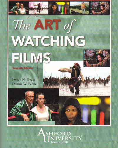 The Art of Watching Films, 7th Edition: Joseph M. Boggs; Dennis W. Petrie