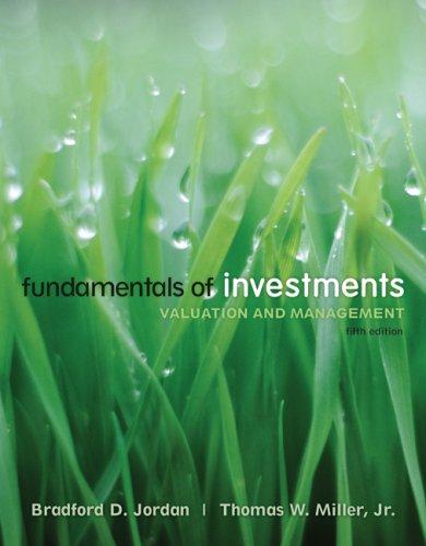 Fundamentals of Investments : Valuation and Management: Bradford D. Jordan;
