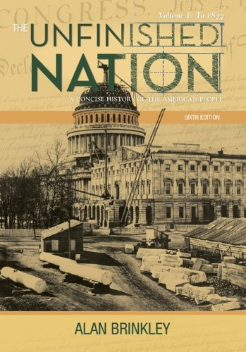 9780077286354: The Unfinished Nation: A Concise History of the American People: Volume 1: To 1877
