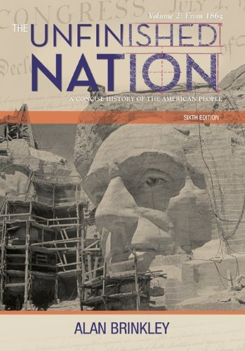 9780077286361: The Unfinished Nation: A Concise History of the American People: Volume 2: From 1865