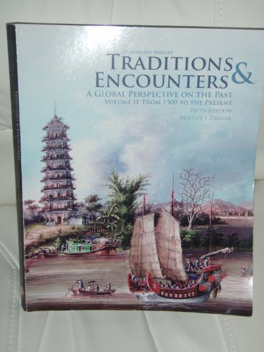 9780077288693: Traditions & Encounters, A Global Perspective on the Past (Volume II From 1500 to Present, Santiago Canyon College customized version, Volume II)