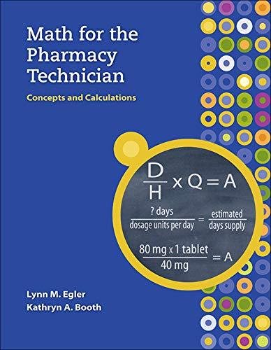 Math for the Pharmacy Technician: Concepts and: Egler, Lynn M.;