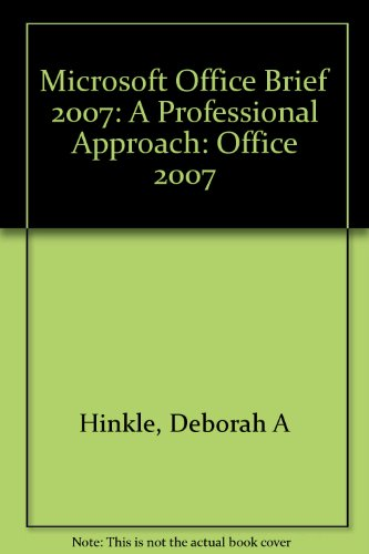 9780077291853: Microsoft Office Brief 2007: A Professional Approach: Office 2007