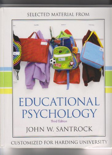Selectrd Material From Eduational Psychology 3rd Ed. (Customized for Harding University)