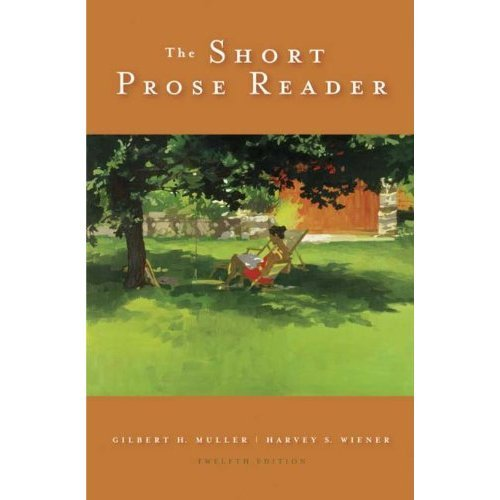 The Short Prose Reader: Twelfth Edition: Gilbert H. Muller,