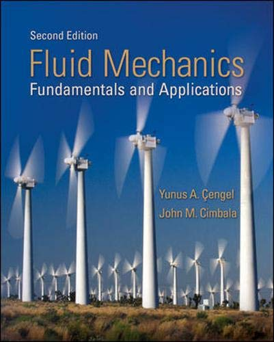 Fluid Mechanics : Fundamentals and Applications: John M. Cimbala,