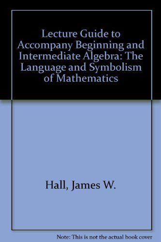 9780077296919: Lecture Guide to Accompany Beginning and Intermediate Algebra: The Language and Symbolism of Mathematics