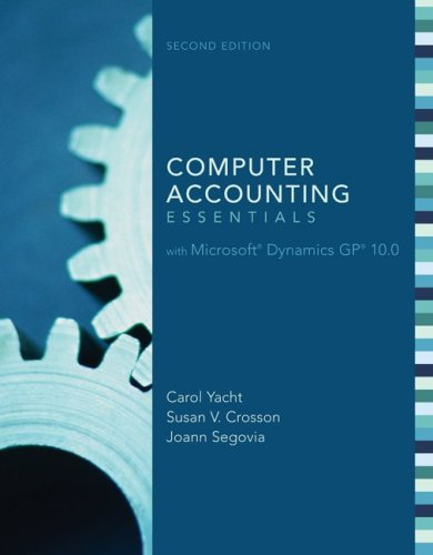 MP Computer Accounting Essentials with Microsoft Dynamics: Carol Yacht, Susan