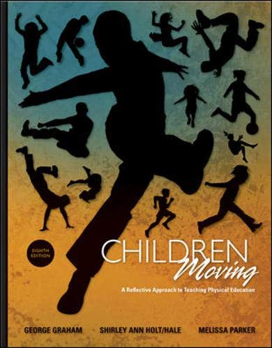 9780077305611: Children Moving: A Reflective Approach to Teaching Physical Education