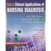 9780077307462: Cox's Clinical Applications of Nursing Diagnosis Adult, Child, Women's, Mental Health, Gerontic, and Home Health Considerations (Cox's Clinical Applications of Nursing Diagnosis)