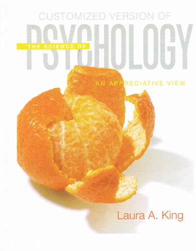 Science of psychology: An appreciative view-customized version: Laura A. King