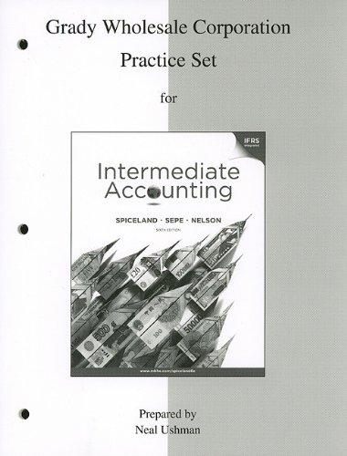 Grady Wholesale Corporation Practice Set to accompany: Spiceland, J. David,