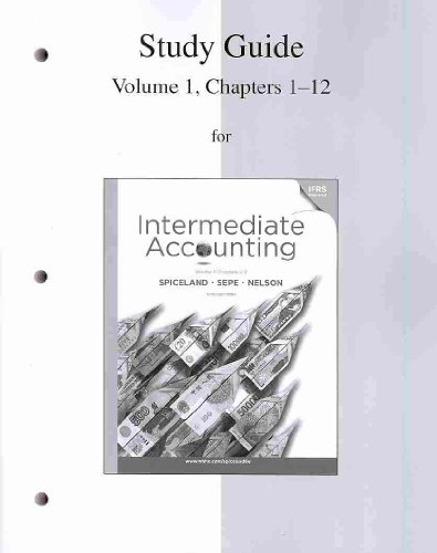 Study Guide Volume 1 to accompany Intermediate Accounting (0077328876) by J. David Spiceland; James Sepe; Mark Nelson