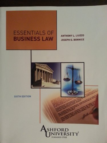 Essentials of Business Law, Ashford University Sixth: Anthony L. Liuzzo;
