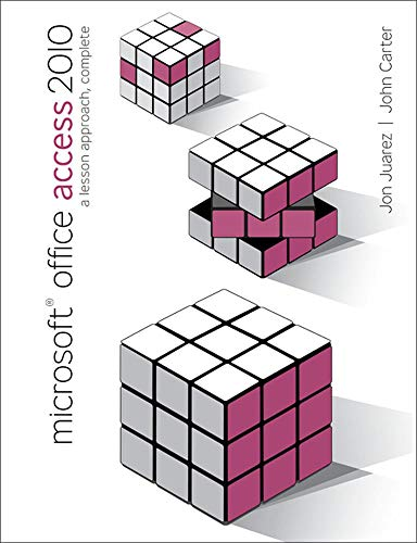Microsoft Office Access 2010: A Lesson Approach,: John Carter, Jon