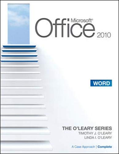 9780077331276: Microsoft® Word 2010: A Case Approach, Complete (The O'Leary Series)