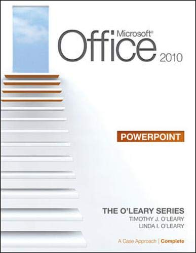 9780077331306: Microsoft® PowerPoint 2010: A Case Approach, Complete (The O'Leary Series)