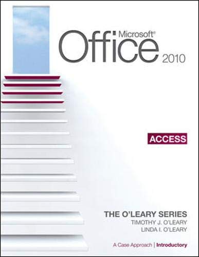 9780077331320: Microsoft Office Access 2010: A Case Approach, Introductory (The O'leary Series)