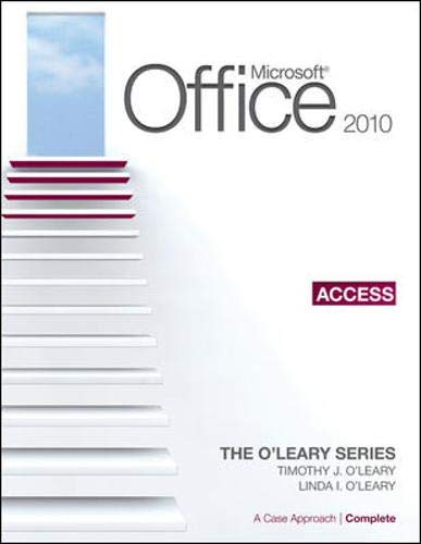9780077331351: Microsoft® Access 2010: A Case Approach, Complete (The L'leary Series)
