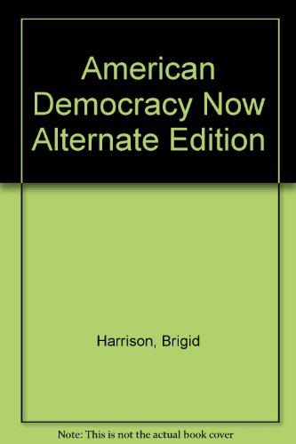 9780077342166: American Democracy Now Alternate Edition