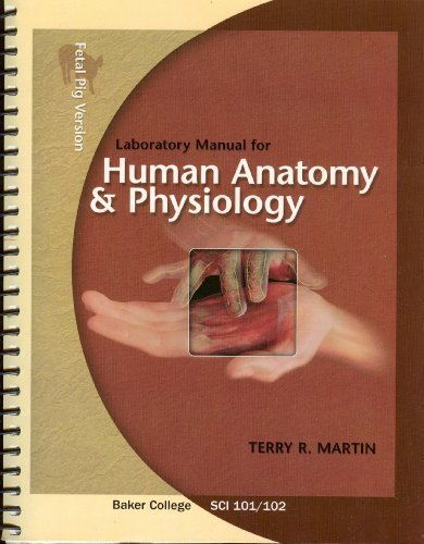 9780077345464: Human Anatomy and Physiology Laboratory Manual Baker College Sci 101/102 (Fetal Pig Version)