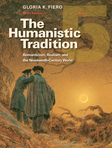 9780077346225: The Humanistic Tradition Book 5: Romanticism, Realism, and the Nineteenth-Century World