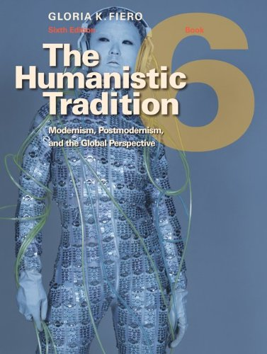 9780077346256: The Humanistic Tradition, Book 6: Modernism, Postmodernism, and the Global Perspective